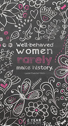Well-Behaved Women Rarely Make History 2016-2017 2-Year Pocket Calendar