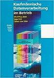 Kaufmännische Datenverarbeitung im Betrieb: MS-Office 2000. Sage KHK. Classic-Line 2000