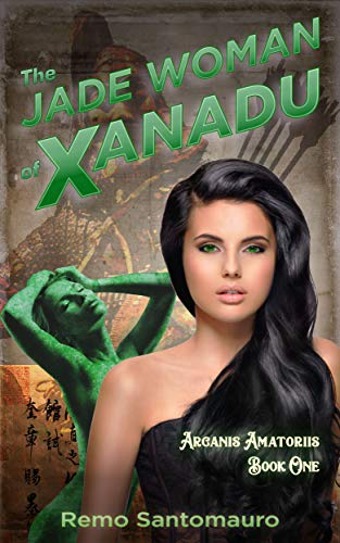 The Jade Woman of Xanadu (Arcanis Amatoriis Book 1) (English Edition) (Asian Slave Sex)