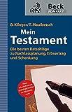 Mein Testament: Die letzten Dinge klug und richtig regeln (Beck kompakt) - Bernhard F. Klinger, Thomas Maulbetsch