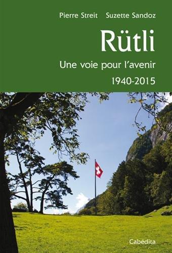 RUTLI, UNE VOIE POUR L'AVENIR 1940-2015