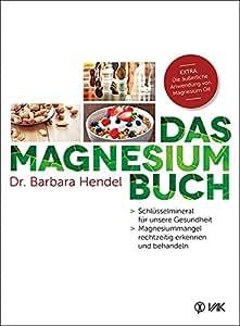 Das Magnesium-Buch von Dr. Barbara Hendel