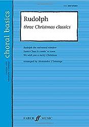 Choral Basics Series: Rudolph!: three christmas classics (SA/Men with Piano)
