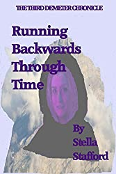 Running Backwards Through Time (Demeter Chronicles Book 3)