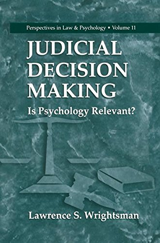 Judicial Decision Making: Is Psychology Relevant? (Perspectives in Law & Psychology)