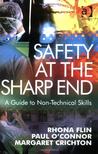 Safety at the Sharp End: A Guide to Non-Technical Skills by Rhona Flin (2008-02-08)