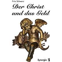"""Der Christ und das Geld: Erweitert um die """"Ballade vom Zins"""" von Franz Hohler"""