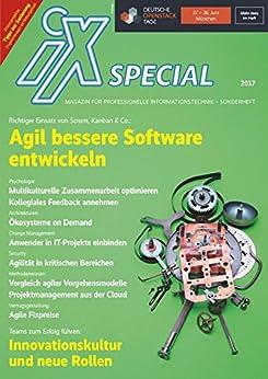 iX Special 2017 – IT-Projektmanagement: Agil bessere Software entwickeln