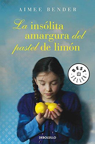 La insólita amargura del pastel de limón (BEST SELLER) por Aimee Bender