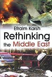 Rethinking the Middle East (Israeli History, Politics and Society) by Efraim Karsh (2003-04-01)