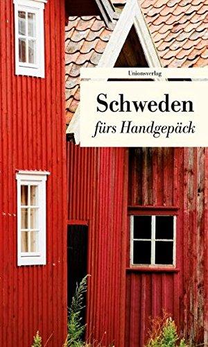 Schweden fürs Handgepäck: Geschichten und Berichte - Ein Kulturkompass (Unionsverlag Taschenbücher): Alle Infos bei Amazon