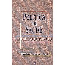 Política de saúde: o público e o privado