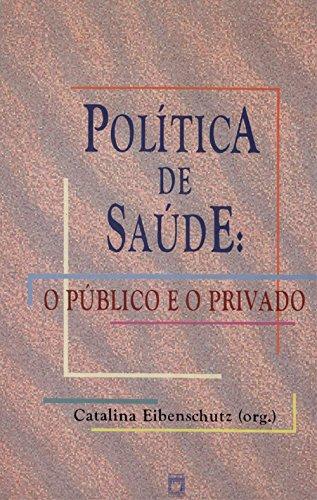 Política de saúde: o público e o privado por Catalina Eibenschutz