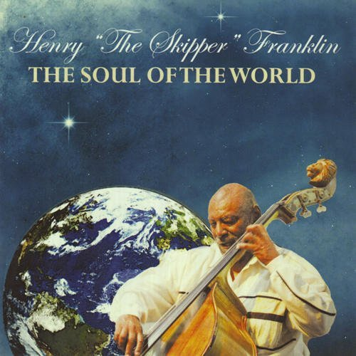 Soul of the World by Henry Franklin (2011-04-19)