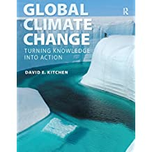 Global Climate Change: Turning Knowledge Into Action (English Edition)