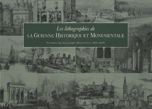 Les lithographies de la Guienne historique et monumentale