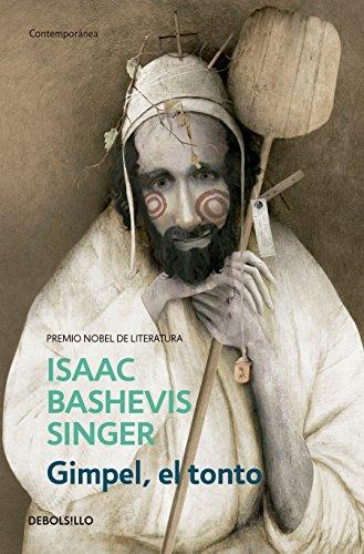 Gimpel, El Tonto / Gimpel the Fool por Isaac Bashevis Singer