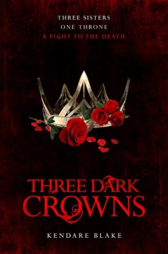 Three Dark Crowns por Kendare Blake