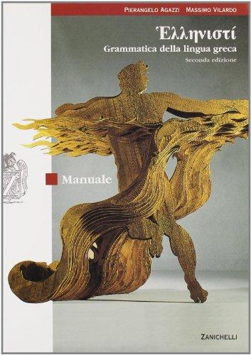 Hellenist. Manuale. Grammatica della lingua greca. Con espansione online. Per i Licei e gli Ist. magistrali