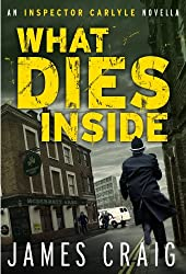 What Dies Inside: An Inspector Carlyle Novella