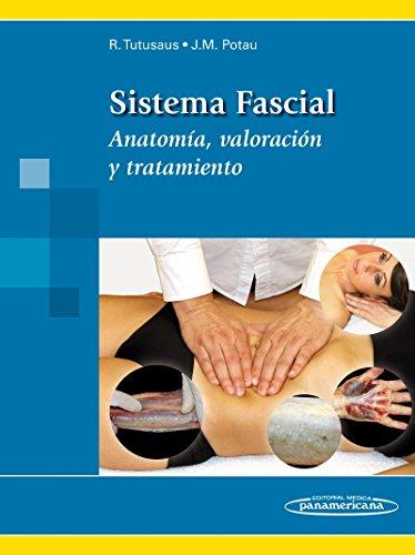 Sistema Fascial. Anatomía, valoración y tratamiento por Josep María Potau Ginés Ricard Tutusaus Homs