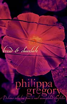 Bread and Chocolate by [Gregory, Philippa]