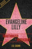 Evangeline Lilly Unauthorized & Uncensored (All Ages Deluxe Edition with Videos) (English Edition)