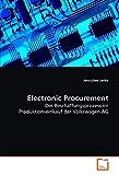 Electronic Procurement: Der Beschaffungsprozess im Produktionseinkauf der Volkswagen AG