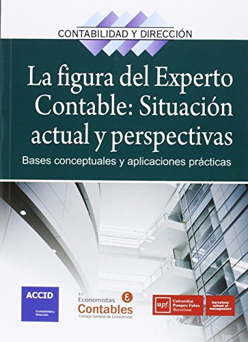 La Figura Del Experto Contable. Situación Actual Y Perspectivas (Revista de Contabilidad y Dirección) por ACCID