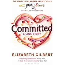 Committed: A Love Story by Elizabeth Gilbert