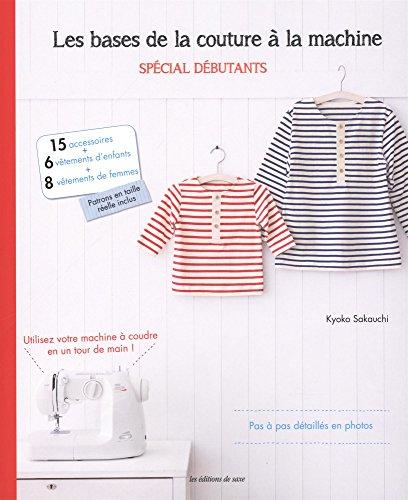 Les bases de la couture à la machine : Spécial débutants par Kyoko Sakauchi