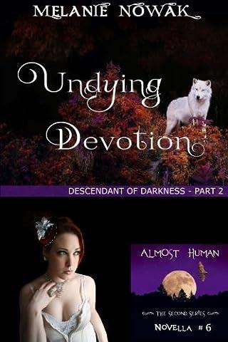 Undying Devotion: (Descendant of Darkness - Part 2)