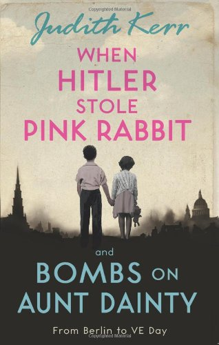 When Hitler stole pink rabbit ; and, Bombs on Aunt Dainty
