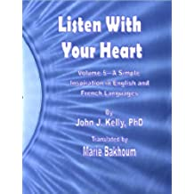 Listen With Your Heart - A Simple Inspiration in English and French Languages (English Edition)