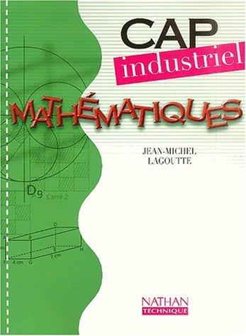 Mathématiques CAP Industriel by Jean-Michel Lagoutte (2002-08-16)