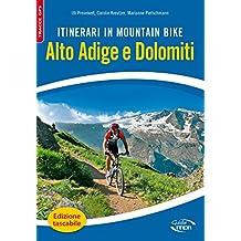 Itinerari in mountain bike. Alto Adige e Dolomiti