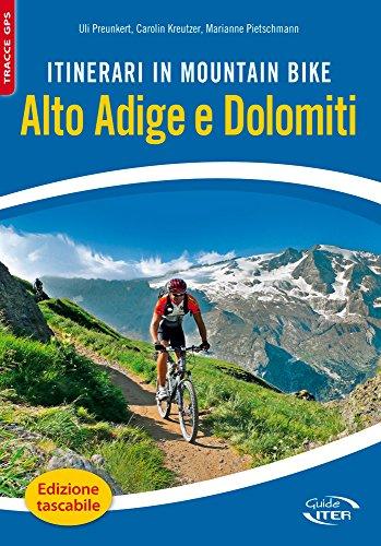 Itinerari in mountain bike. Alto Adige e Dolomiti (Montagne e rifugi) por Uli Preunkert