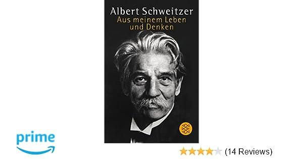 aus meinem leben und denken amazonde albert schweitzer bcher - Albert Schweitzer Lebenslauf