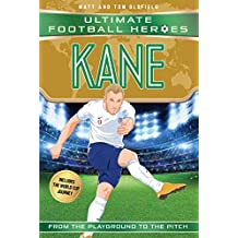 Kane (Ultimate Football Heroes - Limited International Edition) (Football Heroes - International Editions) (English Edition)