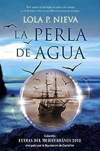 La perla de agua par Lola P. Nieva