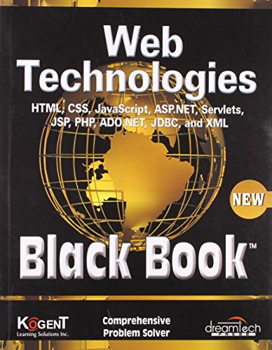 Web Technologies, Black Book, (As per revised syllabus of Mumbai University) [Paperback] [Jan 01, 2017] Kogent Learning Solutions Inc.