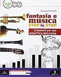 Fantasia e musica step by step. DSA. Per la Scuola media. Con e-book. Con espansione online