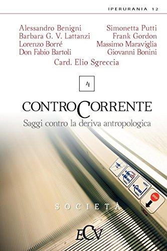 Contro Corrente: Saggi contro la deriva antropologica. Vol. 4
