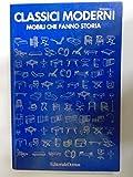 Scarica Libro CLASSICI MODERNI MOBILI CHE FANNO STORIA 1985 (PDF,EPUB,MOBI) Online Italiano Gratis
