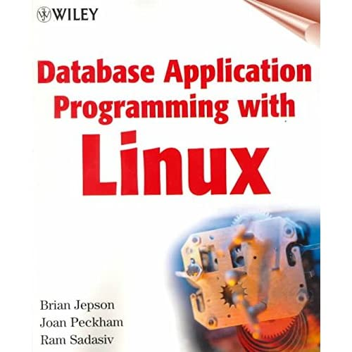[(Database Application Programming with Linux)] [By (author) Brian Jepson ] published on (August, 2000)