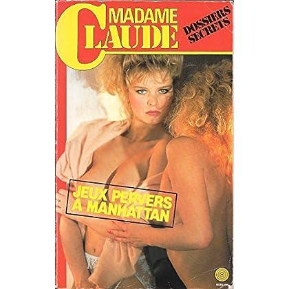 Jeux pervers à Manhattan (Les Dossiers secrets de Madame Claude)