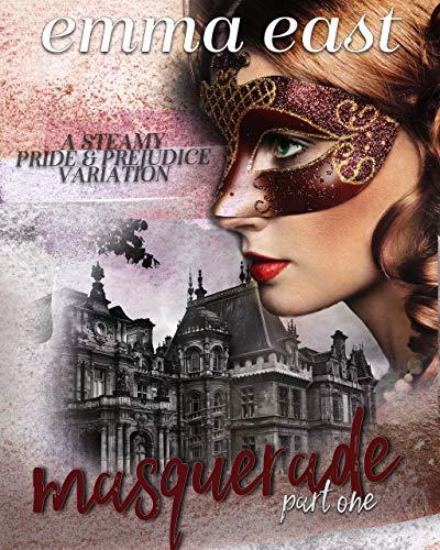 Masquerade: A Steamy Pride & Prejudice Variation (English Edition)