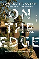 On the Edge: A Novel by Edward St. Aubyn (2014-10-14)