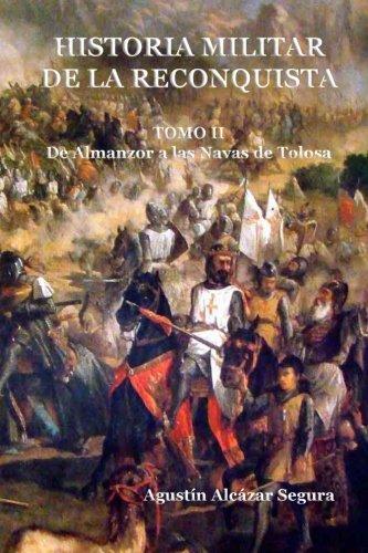 Historia Militar de la Reconquista. Tomo II: De Almanzor a Las Navas de Tolosa: Volume 2