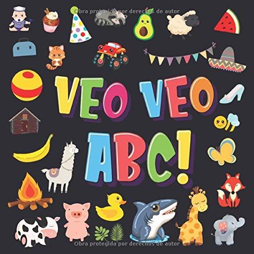 Veo Veo - ABC!: Un Juego de Buscar y Encontrar, ¡Súper Divertido para Niños de 2 a 4 Años! | Juego de Adivinanzas de la A a la Z, con Alfabeto ... (Veo Veo Libros para Niños de 2-4, Band 1)
